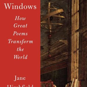 Ten Windows: How Great Poems Transform the World