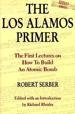 Los Alamos Primer: First Lectures How to Build Atomic Bomb