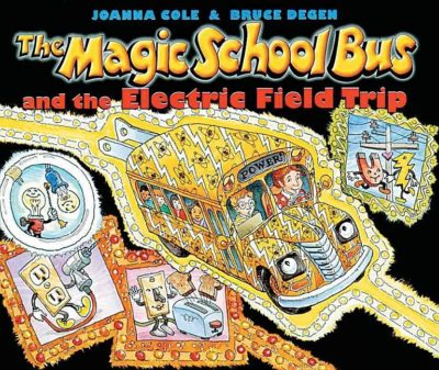 The Magic School Bus and the Electric Field Trip [With *]