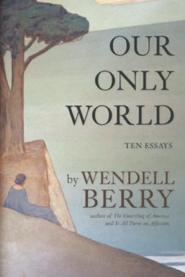 Our Only World: Eleven Essays