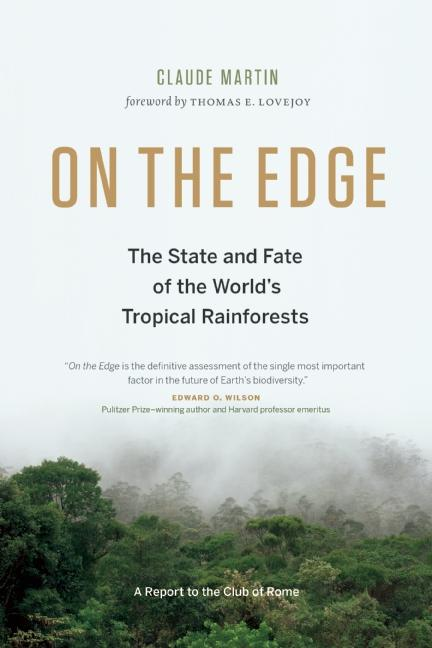 On the Edge: The State and Fate of the World's Tropical Rainforests