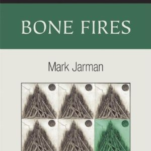Bone Fires: New and Selected Poems